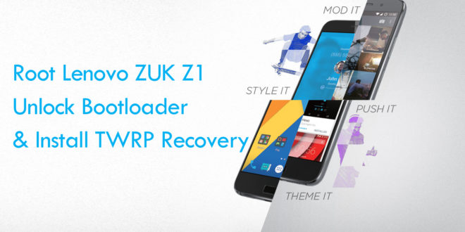 Unlock, Root Lenovo ZUK Z1 and Install TWRP Recovery - Tech2Post