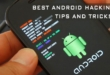 Best Android Hacking Tips and Tricks for Everyone