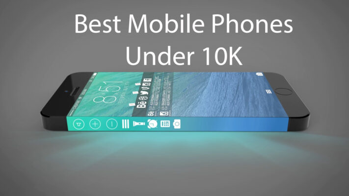 The List of Top 10 Mobile Phones less than 10000 INR - Tech2Post