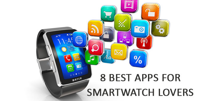 8 Best Apps for Smartwatch Lovers